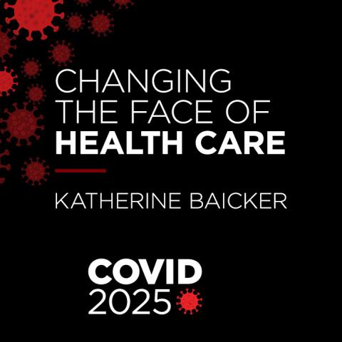 COVID 2025 The Future of Health Care with Katherine Baicker